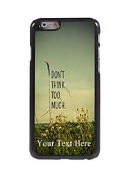 cas de téléphone personnalisé - ne pense pas trop cas de conception en métal pour iPhone 6