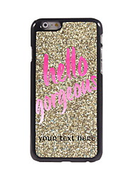 Personalized Gift Hello Gorgeous Design Aluminum Hard Case for iPhone 6
